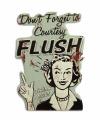 Retro tin sign - COURTESY FLUSH