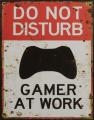 A TIN PLATE DO NOT DISTURB GAMER AT WORK