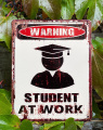 Retro tin sign - WARNING STUDENT AT WORK BrokInCZ