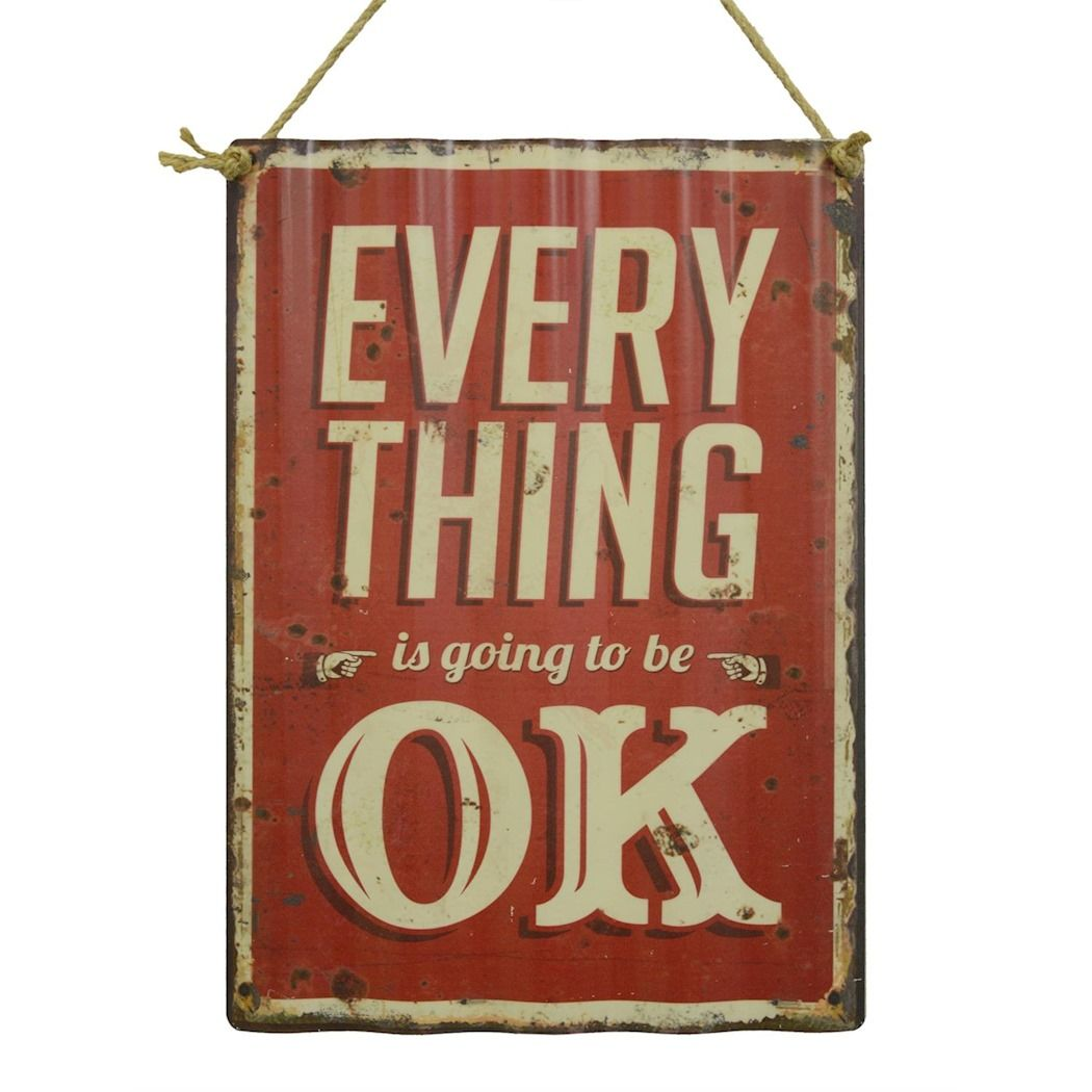 Corrugated metal sign - Everything is going to be OK